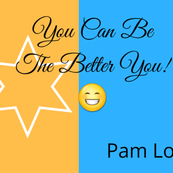 YOU CAN BE THE BETTER YOU