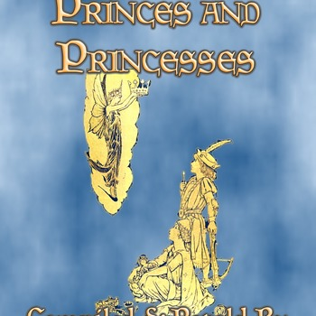 55 Classic Children's Illustrations by H. J. Ford from THE BOOK OF PRINCES AND PRINCESSES
