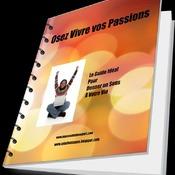 Osez Vivre Vos Passions
