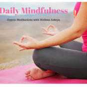 Daily Mindfulness: Hypno-Meditations with Melissa Asteya