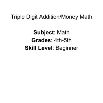 Triple Digit Addition/ Money Math