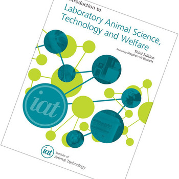 Introduction to Laboratory Animal Science, Technology and Welfare