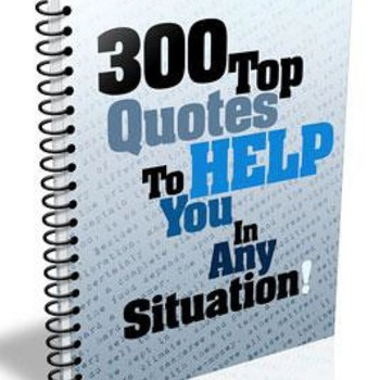 300 Top Quotes to Help  You in any Situation