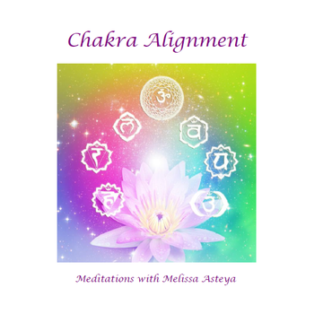 Chakra Alignment by Melissa Asteya
