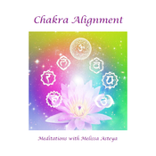 Chakra Alignment by Melissa Asteya