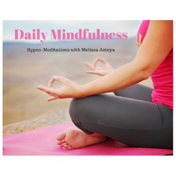 Daily Mindfulness by Melissa Asteya