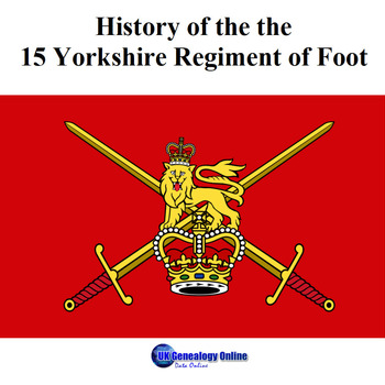History of the the 15 Yorkshire Regiment of Foot