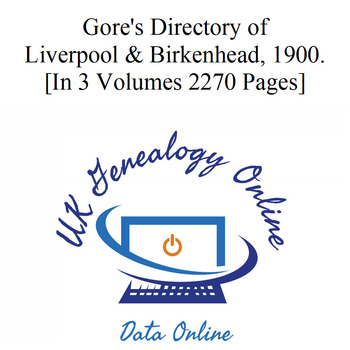 Gore's Directory of Liverpool & Birkenhead, 1900. [In 3 Volumes 2270 Pages]
