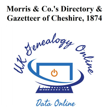 Morris & Co.'s Directory & Gazetteer of Cheshire,1874