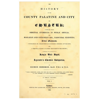 The History of the Cheshire County Palatine and City of Chester, Vol. 1,2 and 3