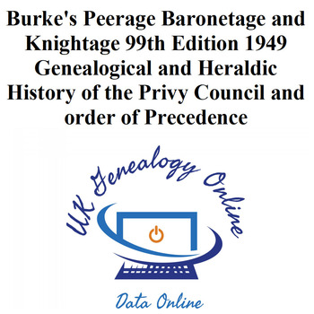 Burke's Peerage Baronetage and Knightage 99th Edition 1949 Genealogical and Heraldic History of the Privy Council and order of Precedence