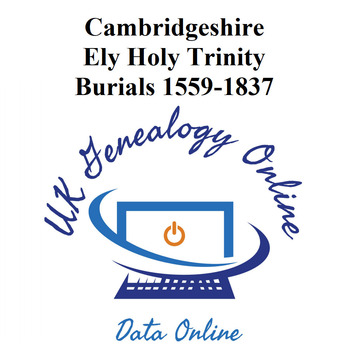 Cambridgeshire-Ely Holy Trinity Burials Index 1559-1837
