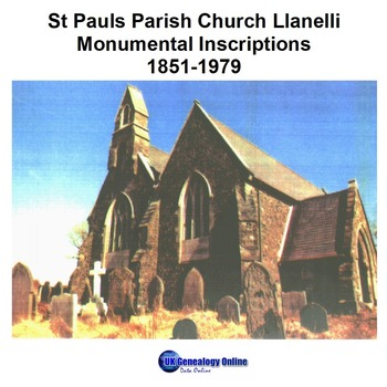 Carmarthenshire St Pauls Parish Church Llanelli Monumental Inscriptions Index 1851-1979