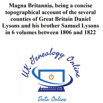 Magna Britannia, being a concise topographical account of the several counties of Great Britain Daniel Lysons and his brother Samuel Lysons