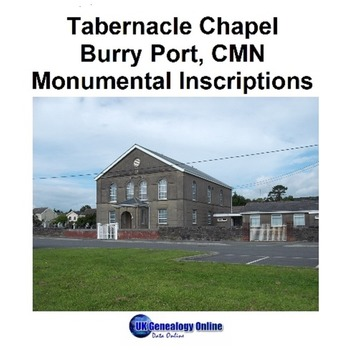 Tabernacle Chapel Monumental Inscription Images, Burry Port, Carmarthenshire