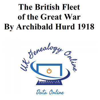The British Fleet of the Great War By Archibald Hurd 1918
