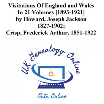 Visitations Of England and Wales In 21 Volumes [1893-1921]