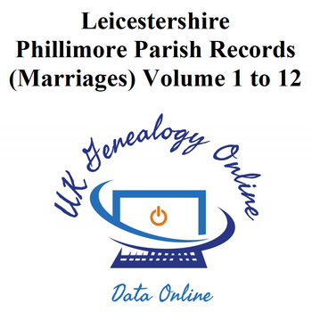 Leicestershire Phillimore Parish Records (marriages) Volumes 01 to 12
