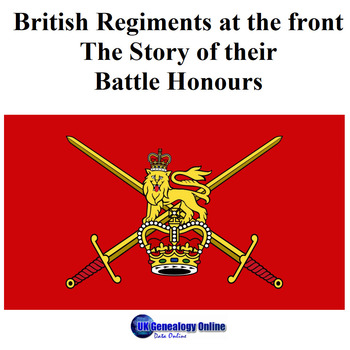 British Regiments at the front - The Story of their Battle Honours