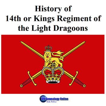 History of 14th or Kings Regiment of the Light Dragoons
