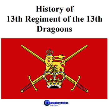 The History of 13th Hussars (previously the 13th Light Dragoons)