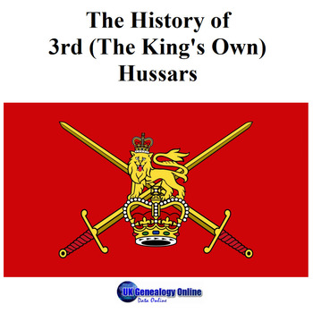 TheHistory of 3rd (The King's Own) Hussars