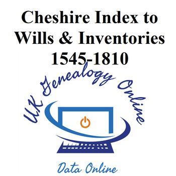Cheshire Index to Wills & Inventories 1545-1810