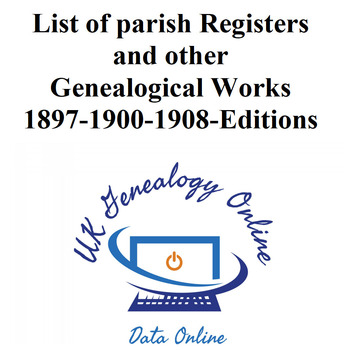 List of Parish Registers and other genealogical works-1897-1900-1908-Editions