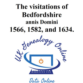 The visitations of Bedfordshire ;  annis Domini 1566, 1582, and 1634.