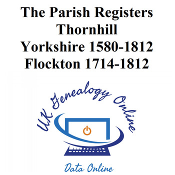The Parish Registers of Thornhill, Yorkshire 1580-1812