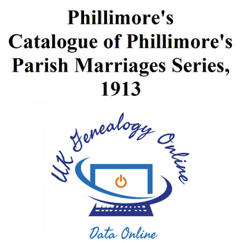 Catalogue of Phillimore's Parish Marriages Series, 1913