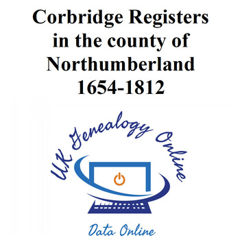Corbridge Registers, in the county of Northumberland 1654-1812