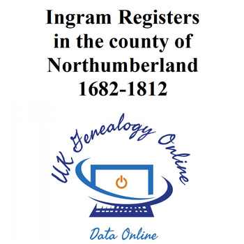 Ingram Registers, in the county of Northumberland. 1682-1812