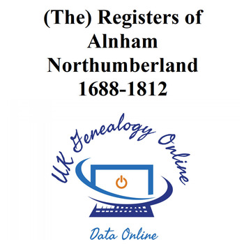 (The) registers of Alnham, Northumberland  1688-1812