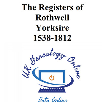 The Registers of Rothwell York 1538-1812