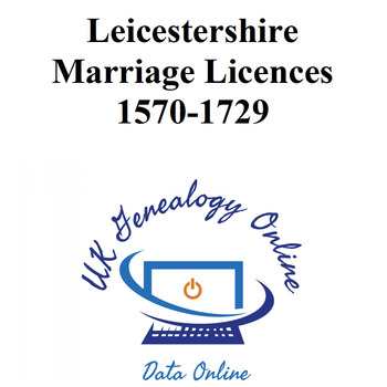 Leicestershire Marriage Licences 1570-1729