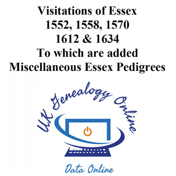Visitations of Essex 1552, 1558, 1570 1612 & 1634