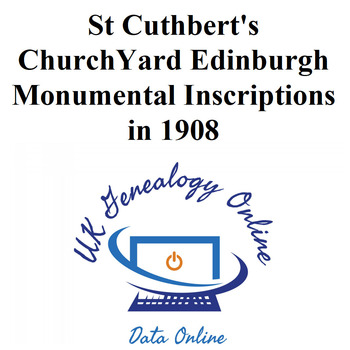 St Cuthbert's ChurchYard Edinburgh Monumental Inscriptions in 1908