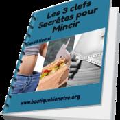 Les 3 Clefs Secrètes pour Mincir