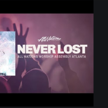 Never Lost (Low key)  -All Nations Worship Assembly Atlanta