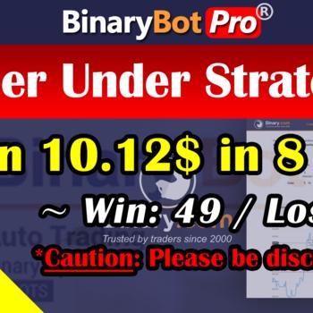 [Binary Bot Pro] Killer Under Strategy (5-Aug-2020)