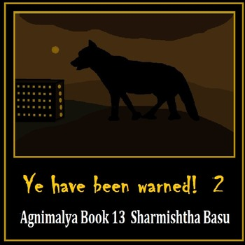 Agnimalya Book 13 : Ye have been warned 2