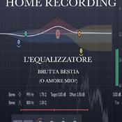 Home Recording - L'equalizzatore brutta bestia! Giovanni Boero