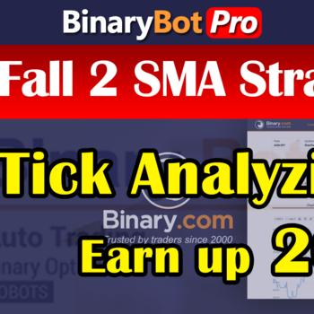 [BinaryBot-Pro] Rise Fall 2 SMA Strategy (6-Apr-2020)