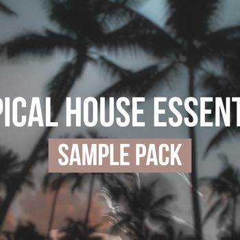 Tropical House Essentials