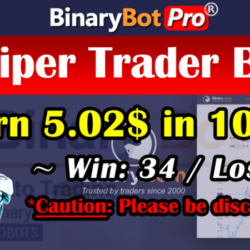 [Binary Bot Pro] Sniper Trader Bot