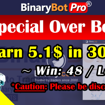 [Binary Bot Pro] Special Over Bot (14-Jun-2020)