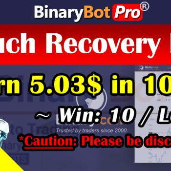 [Binary Bot Pro] Touch Recovery Bot (23-Jun-2020)