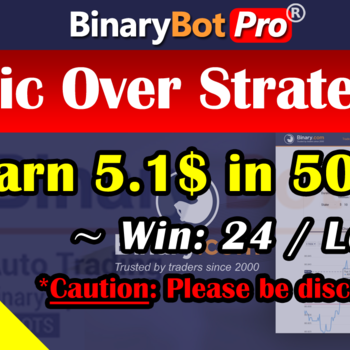 [Binary Bot Pro] Epic Over Strategy (1-Jul-2020)