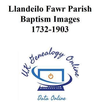 Llandeilo Fawr Baptisms 1732-1903 Images